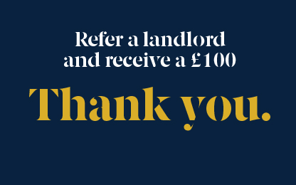 Refer a landlord and receive a £100 thank you.
